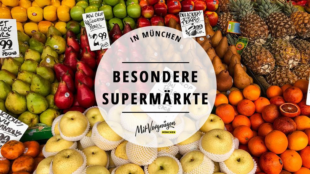 11 besondere Supermärkte in München, die du kennen solltest