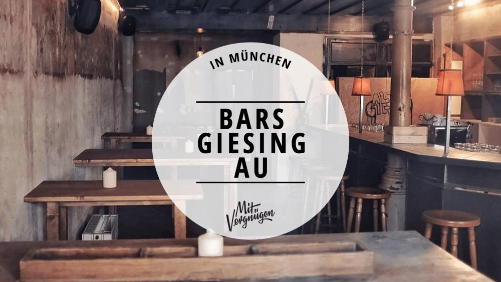 11 ziemlich gute Bars in Giesing und der Au
