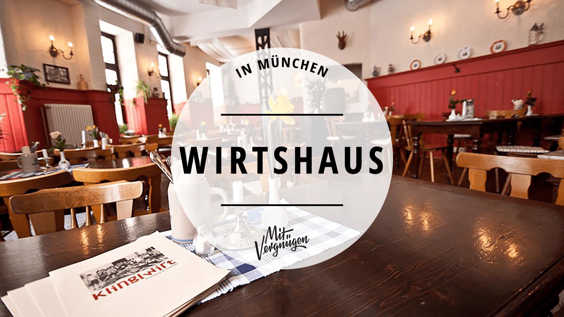 20 richtig gute Wirtshäuser in München  Mit Vergnügen München