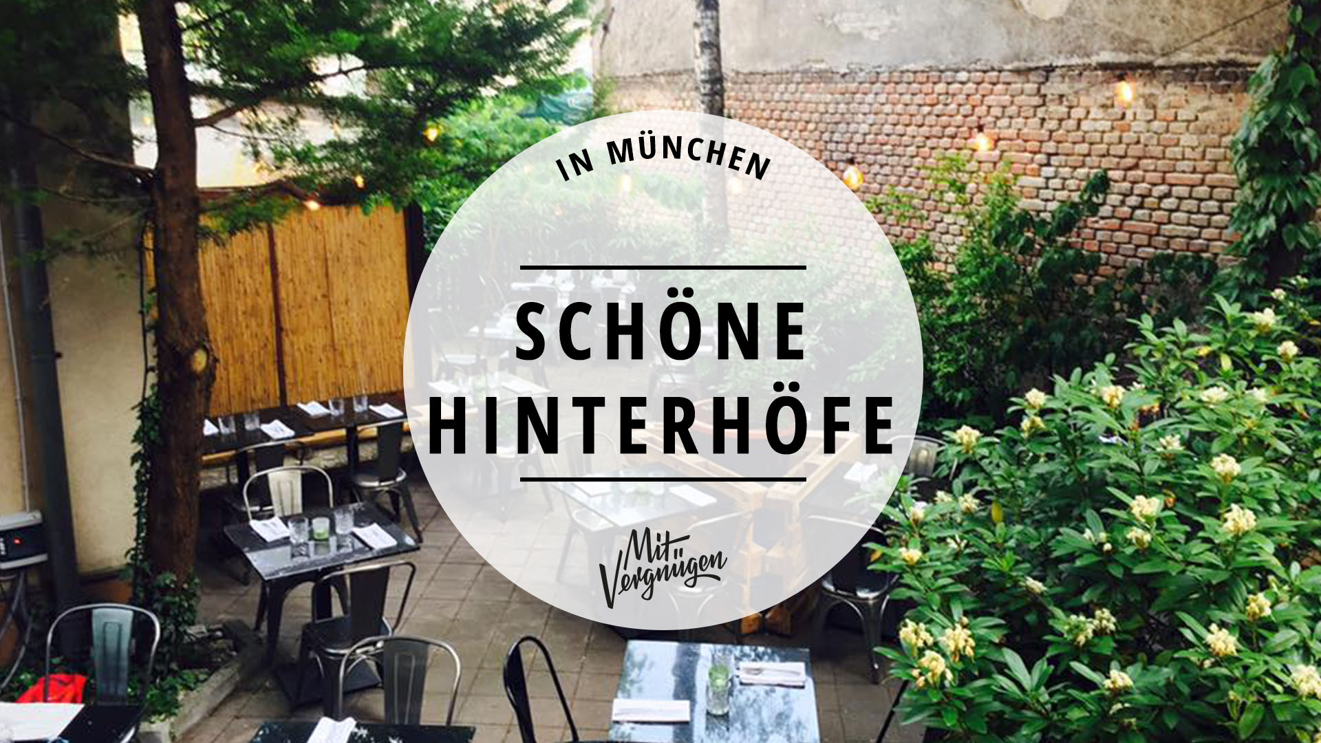 11 Lokale In Munchen Mit Schonem Hinterhof Mit Vergnugen