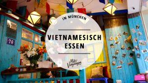 11 leckere vietnamesische Restaurants in München