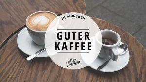 11 Cafés in München, in denen du richtig guten Kaffee bekommst