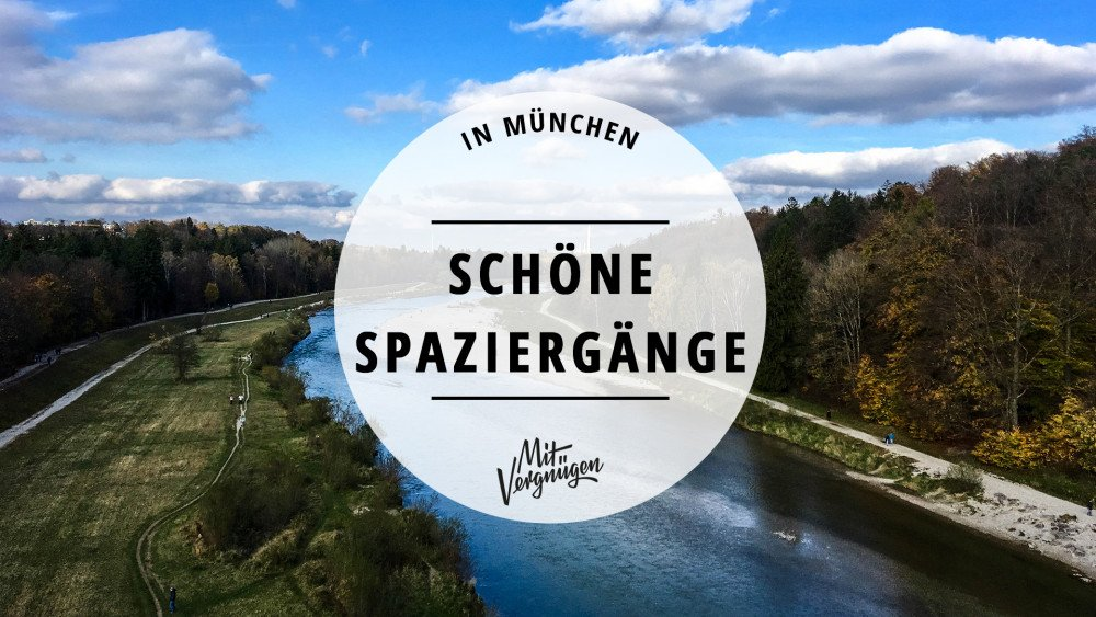 11 schöne Spaziergänge, die du in München machen kannst