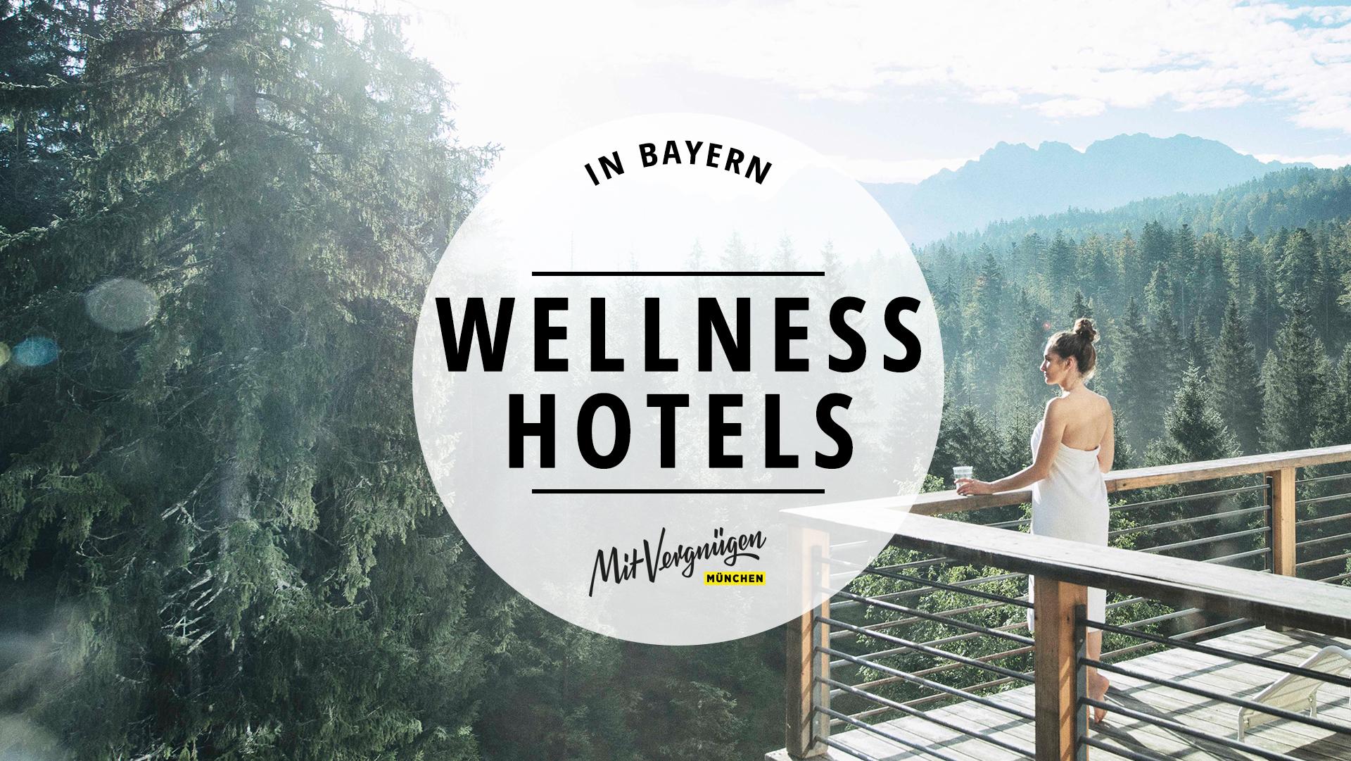 11 wunderschöne Wellnesshotels in Bayern