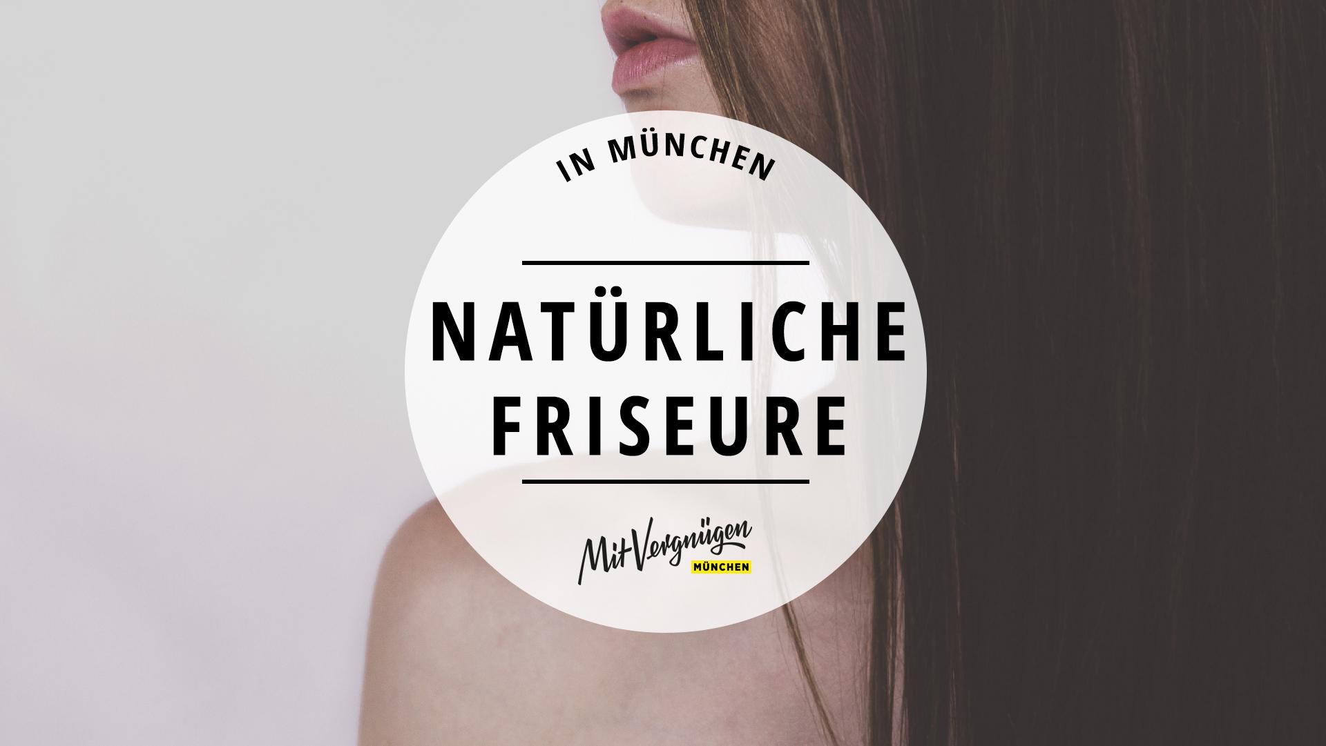 11 Natürliche Friseure In München Für Gesunde Haare Mit Vergnügen