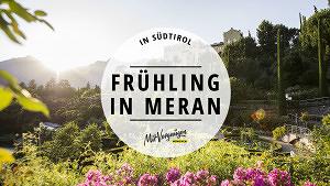 11 Dinge, die du im Frühling in Meran machen kannst