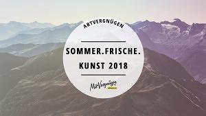 Artvergnügen Bad Gastein – Unsere 11 Kunsttipps für das Sommer.Frische.Kunst Festival 2018