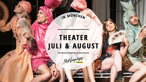 11 Theaterstücke, die du dir im Juli und August 2018 ansehen solltest