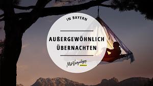 11 außergewöhnliche Übernachtungsmöglichkeiten in Bayern