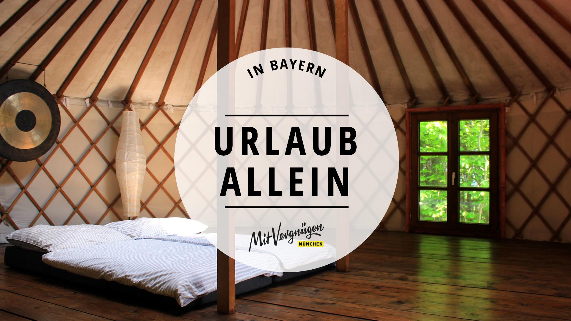 11 schöne Unterkünfte in Bayern für einen Urlaub allein