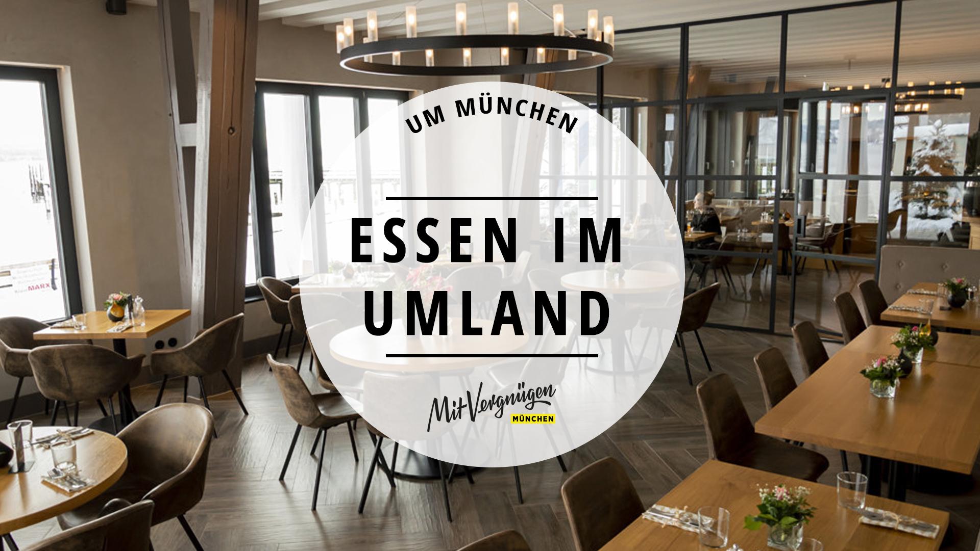 15 Restaurants im Münchner Umland, für die sich die Reise lohnt