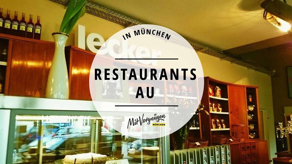 11 richtig gute Restaurants in der Au, die ihr kennen solltet