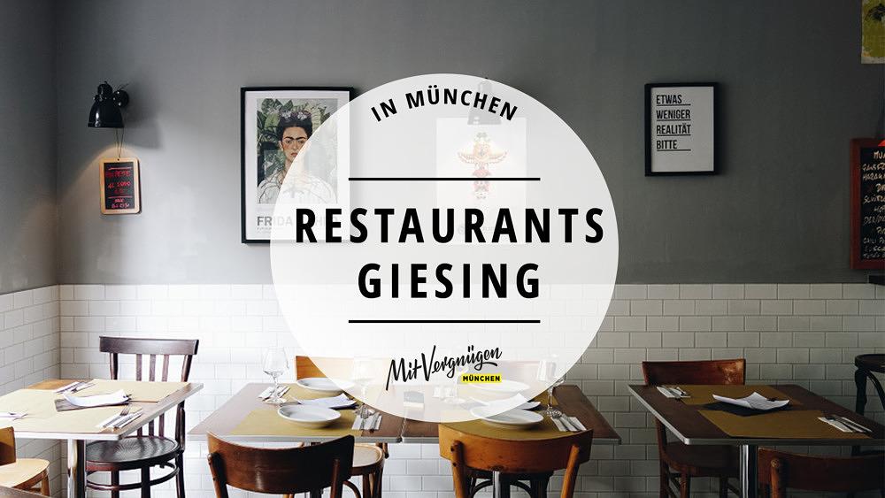 11 richtig gute Restaurants in Giesing, die ihr kennen solltet