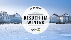 11 Dinge, die du mit deinem München-Besuch im Winter machen kannst