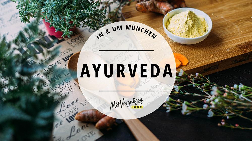 11 Orte in und um München, an denen du Ayurveda erleben kannst