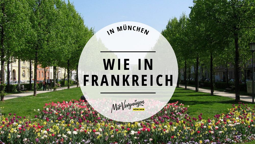11 Orte, an denen München sich anfühlt wie Frankreich