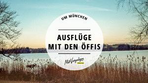 11 Ausflüge rund um München, die du mit den Öffentlichen machen kannst