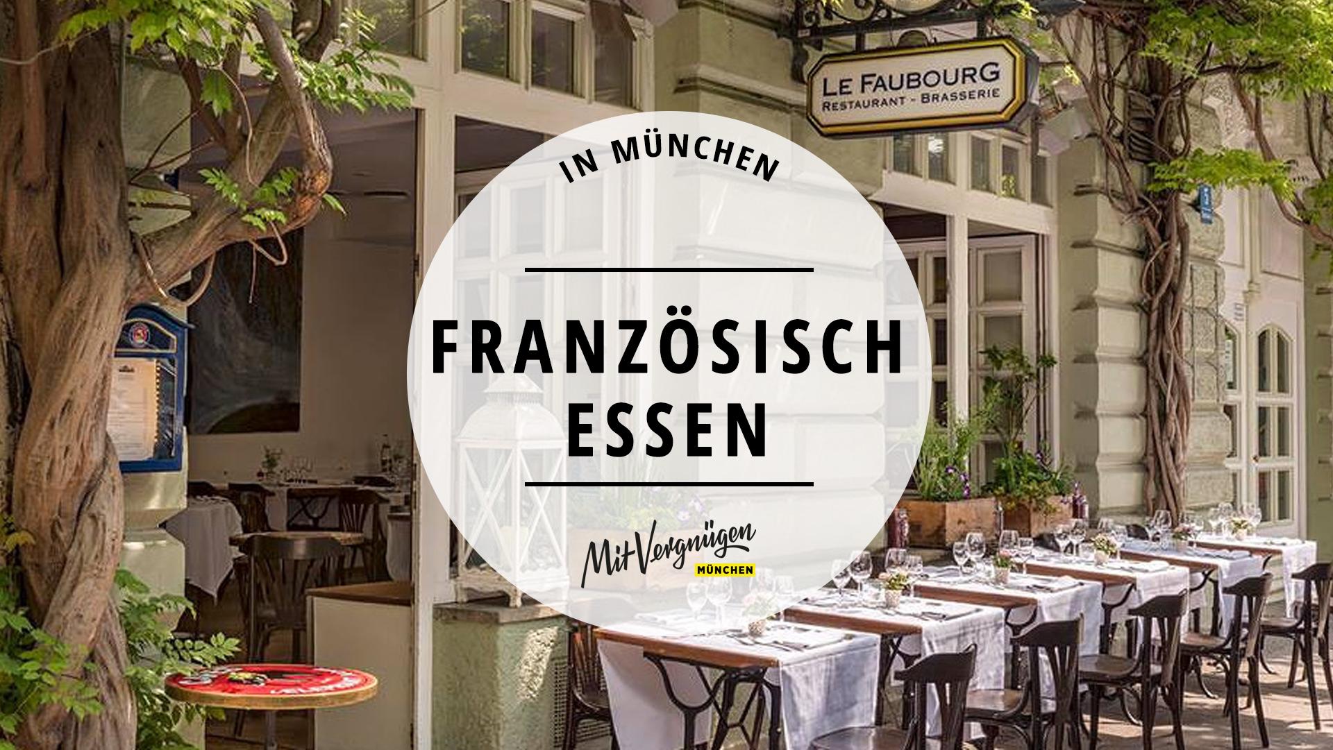 11 Richtig Gute Franzosische Restaurants In Munchen Mit