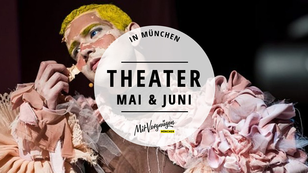 Theater Stücke Mai Juni