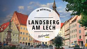 Landsberg Guide Städtetrip Landsberg am Lech