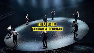 Theater im Januar & Februar