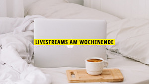 Livestreams am Wochenende