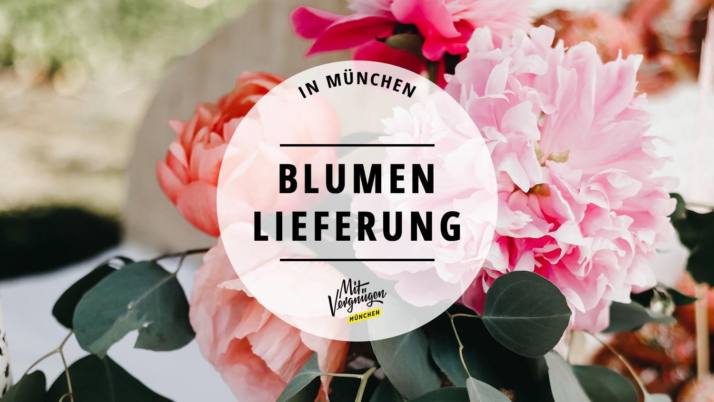 11 Wunderschone Blumenladen Die Zu Euch Nach Hause Liefern Mit Vergnugen Munchen