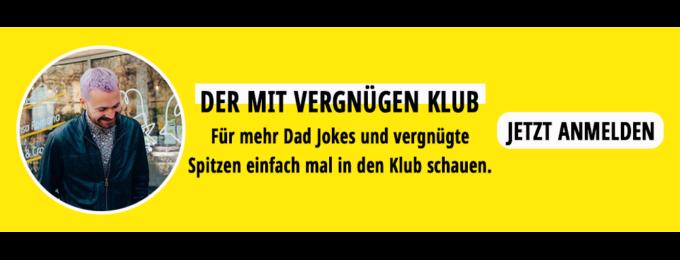 Mit Vergnügen Klub, Witze, Memes, Dad Jokes